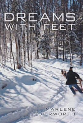 Dreams with Feet  -     By: Marlene Bierworth