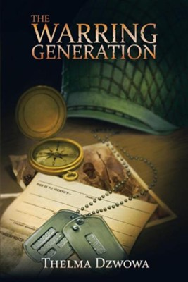 The Warring Generation  -     By: Thelma Dzwowa