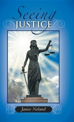 Seeing Justice  -     By: Janice Noland