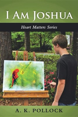 I Am Joshua: Heart Matters Series  -     By: A.K. Pollock