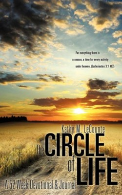 The Circle of Life  -     By: Kathy M. Lecounte