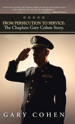 From Persecution to Service: The Chaplain Gary Cohen Story  -     By: Gary Cohen