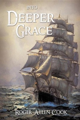 Into Deeper Grace  -     By: Roger Allen Cook