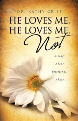 He Loves Me, He Loves Me Not  -     By: Dr. Kathy Crisp