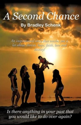 A Second Chance  -     By: Bradley W. Schenk