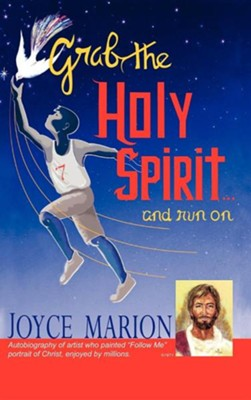 Grab the Holy Spirit...and Run on  -     By: Joyce Marion
