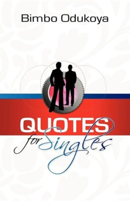 Quotes for Singles  -     By: Bimbo Odukoya