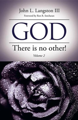 God, There Is No Other! Volume 2  -     By: John L. Langston III