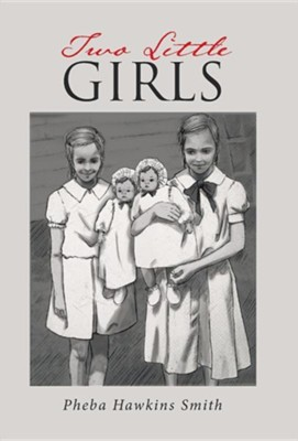 Two Little Girls  -     By: Pheba Hawkins Smith