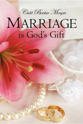 Marriage Is God's Gift  -     By: Cedil Booker Morgan