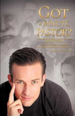 Got a Minute, Pastor?  -     By: Joe Nilsen