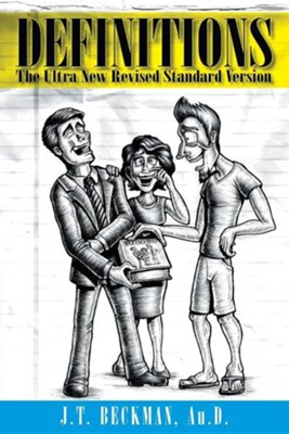 Definitions: The Ultra New Revised Standard Version  -     By: J.T. Beckman Au.D.