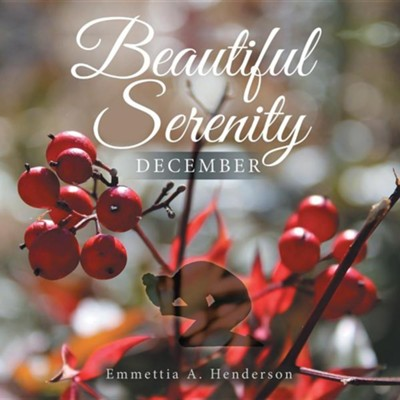 Beautiful Serenity: December  -     By: Emmettia A. Henderson