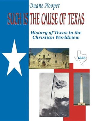 Such Is the Cause of Texas  -     By: Duane Hooper