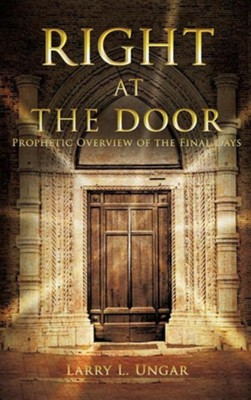 Right at the Door  -     By: Larry L. Ungar