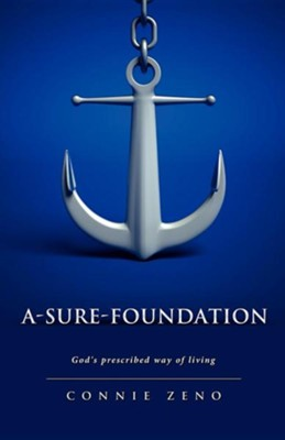 A-Sure-Foundation  -     By: Connie Zeno