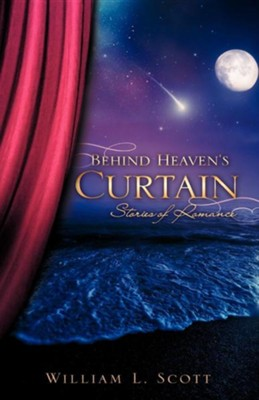Behind Heaven's Curtain  -     By: William L. Scott