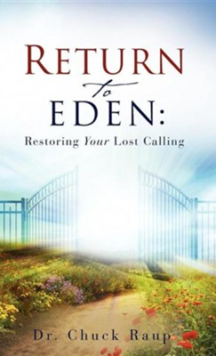 Return to Eden  -     By: Dr. Chuck Raup
