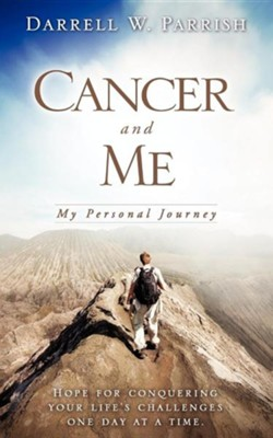 Cancer and Me  -     By: Darrell W. Parrish