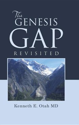 The Genesis Gap Revisited  -     By: Kenneth E. Otah MD