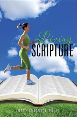 Living Scripture  -     By: Mary Chadwick Wolff