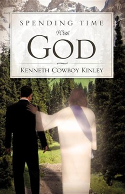 Spending Time with God  -     By: Kenneth Cowboy Kinley