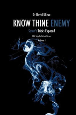 Know Thine Enemy  -     By: Dr. David Ukiwe
