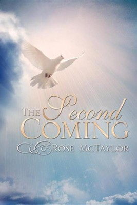 The Second Coming  -     By: Rose McTaylor