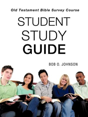 Student Study Guide, Old Testament Bible Survey Course  -     By: Bob O. Johnson