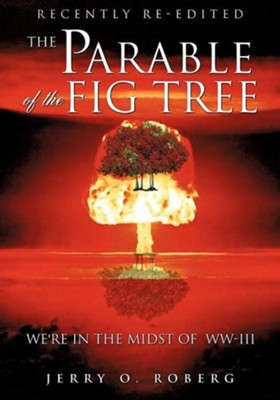 The Parable of the Fig Tree  -     By: Jerry O. Roberg