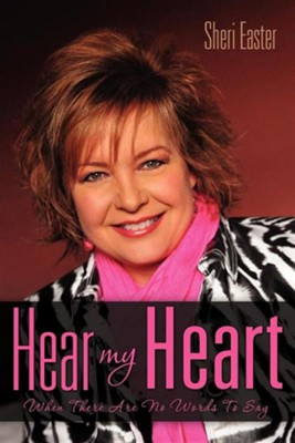 Hear My Heart  -     By: Sheri Easter