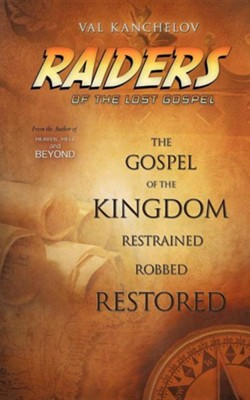 Raiders of the Lost Gospel  -     By: Val Kanchelov