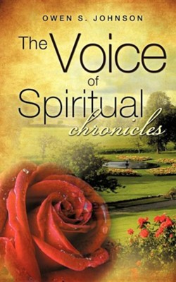 The Voice of Spiritual Chronicles  -     By: Owen S. Johnson