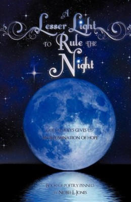 A Lesser Light to Rule the Night  -     By: Noble L. Jones