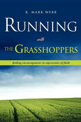 Running with the Grasshoppers  -     By: R. Mark Webb