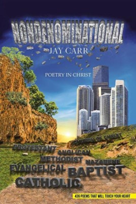 Nondenominational: Poetry in Christ  -     By: Jay Carr