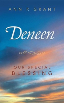 Deneen: Our Special Blessing  -     By: Ann P. Grant