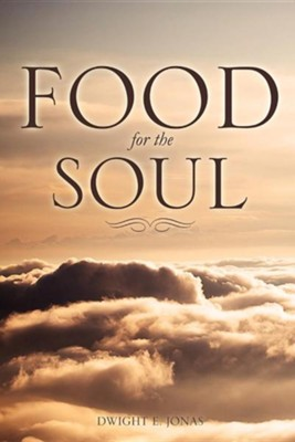 Food for the Soul  -     By: Dwight E. Jonas