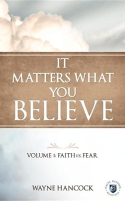 It Matters What You Believe  -     By: Wayne Hancock
