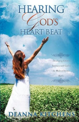 Hearing God's Heart Beat  -     By: Deanna Kitchens