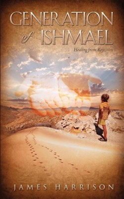 Generation of Ishmael  -     By: James Harrison