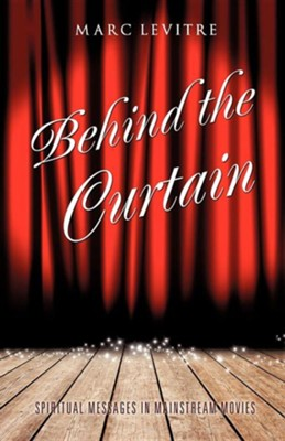 Behind the Curtain  -     By: Marc Levitre