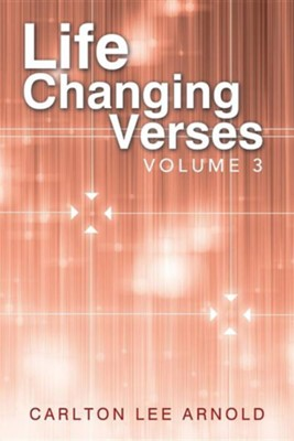 Life-Changing Verses: Volume 3  -     By: Carlton Lee Arnold