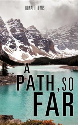 A Path, So Far  -     By: Ronald Lewis
