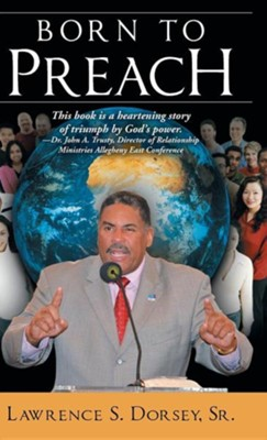 Born to Preach  -     By: Lawrence S. Dorsey Sr.