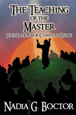 The Teaching of the Master  -     By: Nadia G. Boctor
