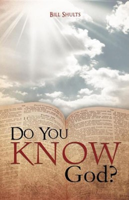 Do You Know God?  -     By: Bill Shults