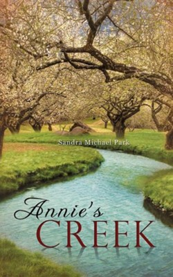 Annie's Creek  -     By: Sandra Michael Park