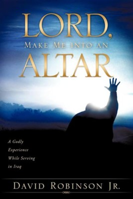 Lord, Make Me Into an Altar  -     By: David Robinson Jr.