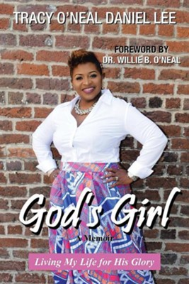 God's Girl: Living My Life for His Glory  -     By: Tracy O. Lee